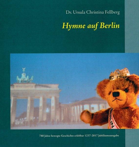Hymne auf Berlin - 780 Jahre bewegte Geschichte erlebbar 1237 - 2017